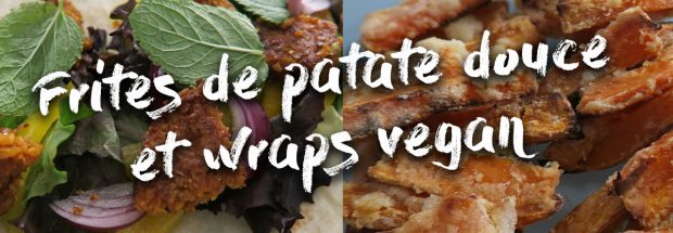 Frites de patate douce et wraps vegan